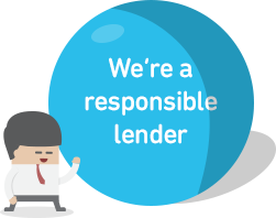 We're a responsible lender