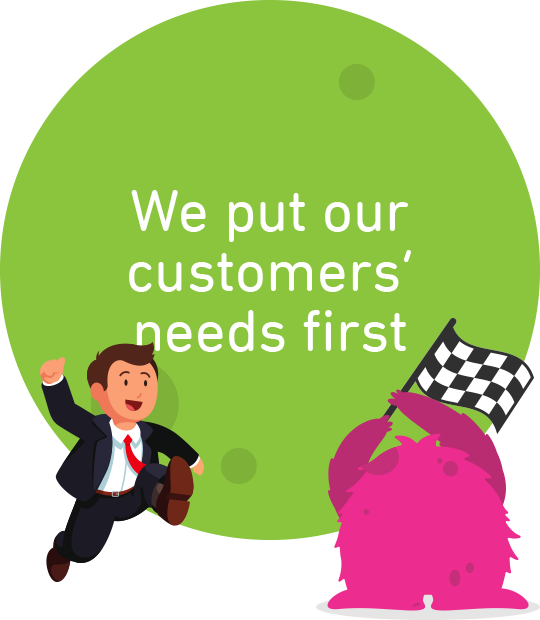 We put our customers' needs first